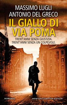 Il giallo di via Poma - Antonio Del Greco,Massimo Lugli - ebook