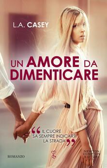 Un amore da dimenticare - L. A. Casey,Francesca Gazzaniga - ebook