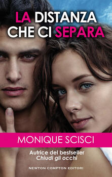 La distanza che ci separa - Monique Scisci - ebook
