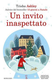 Un invito inaspettato - Francesca Gazzaniga,Francesca Signorello,Trisha Ashley - ebook
