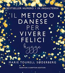 Il metodo danese per vivere felici. Hygge - Marie Tourell Søderberg - copertina