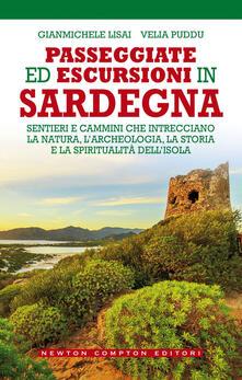 Passeggiate ed escursioni in Sardegna. Sentieri e cammini che intrecciano la natura, l'archeologia, la storia e la spiritualità dell'isola - Gianmichele Lisai,Velia Puddu - ebook