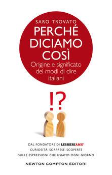 Perché diciamo così. Origine e significato dei modi di dire italiani - Saro Trovato - ebook