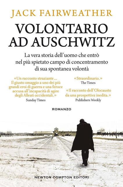 Volontario ad Auschwitz - Beatrice Messineo,Jack Fairweather - ebook