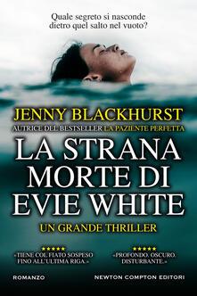 La strana morte di Evie White - Tessa Bernardi,Jenny Blackhurst - ebook