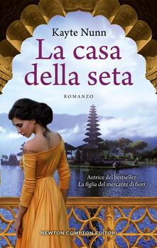 La casa della seta - Kayte Nunn,Vivaldi Anna - ebook
