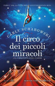Il circo dei piccoli miracoli - Carly Schabowski - copertina