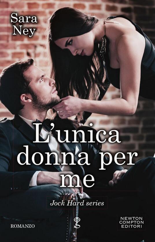 L' unica donna per me - Daniela Di Falco,Sara Ney - ebook