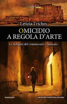 Omicidio a regola d'arte. Le indagini del commissario Chiusano - Letizia Triches - copertina