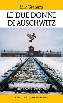 Le due donne di Auschwitz - Lily Graham - copertina
