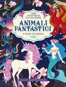 Animali fantastici e come colorarli. Libri antistress da colorare - copertina