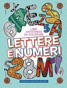 Lettere e numeri. Libri antistress da colorare - copertina