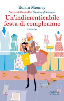 Un' indimenticabile festa di compleanno - Mariacristina Cesa,Mariafelicia Maione,Roisin Meaney - ebook