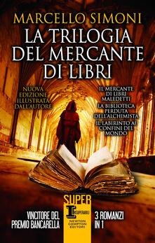La trilogia del mercante di libri. Ediz. illustrata - Marcello Simoni - copertina