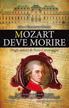 Mozart deve morire - Francesco Morini,Max Morini - ebook