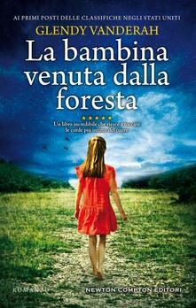 La bambina venuta dalla foresta - Glendy Vanderah - copertina