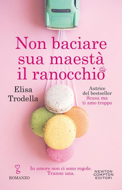 Non baciare sua maestà il ranocchio - Elisa Trodella - copertina