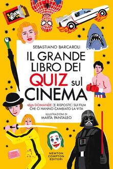 Il grande libro dei quiz sul cinema. 1650 domande (e risposte) sui film che ci hanno cambiato la vita - Sebastiano Barcaroli,Marta Pantaleo - ebook
