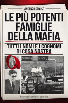 Le più potenti famiglie della mafia. Tutti i nomi e i cognomi di Cosa Nostra - Vincenzo Ceruso - ebook