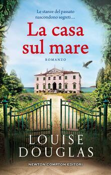 La casa sul mare - Louise Douglas - copertina