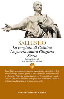La congiura di Catilina-La guerra contro Giugurta-Storie. Testo latino a fronte. Ediz. integrale - Caio Crispo Sallustio - copertina