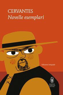 Novelle esemplari. Ediz. integrale - Miguel de Cervantes - copertina