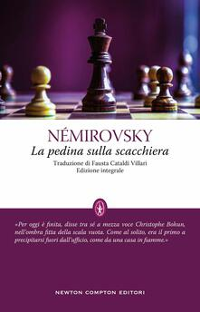 La pedina sulla scacchiera. Ediz. integrale - Irène Némirovsky - copertina