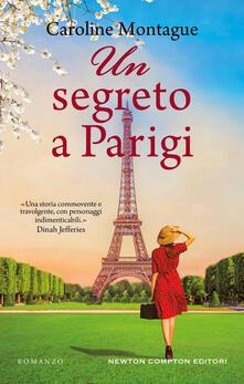 Un segreto a Parigi - Caroline Montague,Giulio Lupieri - ebook