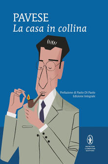 La casa in collina. Ediz. integrale - Cesare Pavese - ebook