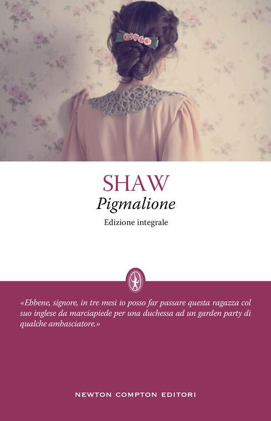 Pigmalione. Ediz. integrale - George Bernard Shaw - copertina