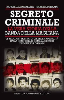 Segreto criminale. La vera storia della banda della Magliana - Raffaella Notariale,Sabrina Minardi - copertina