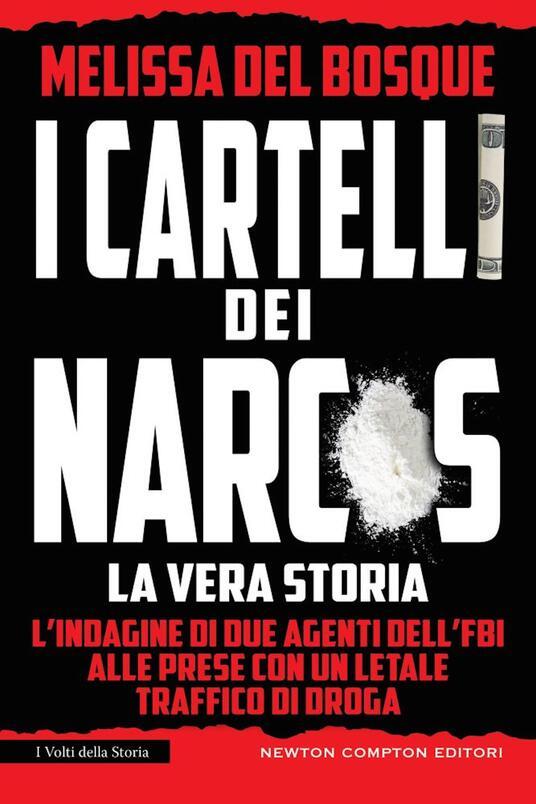 I cartelli dei narcos. La vera storia - Melissa Del Bosque - copertina