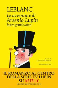 Le avventure di Arsenio Lupin, ladro gentiluomo. Ediz. integrale - Maurice Leblanc - copertina