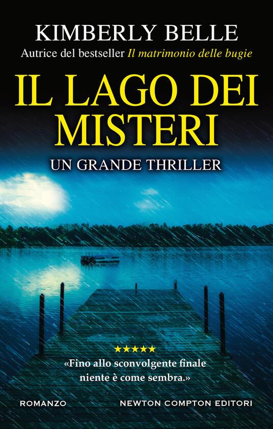 Il lago dei misteri - Kimberly Belle - Libro - Newton Compton Editori -  Nuova narrativa Newton | IBS