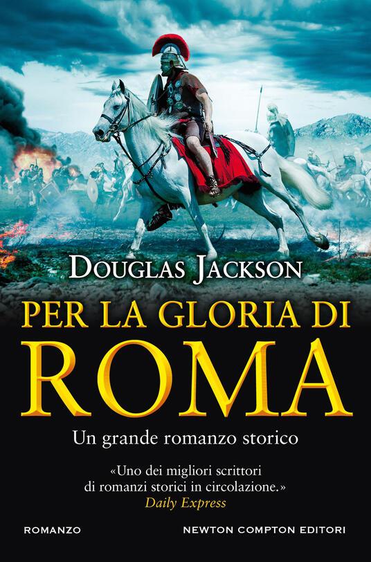 Per la gloria di Roma - Douglas Jackson - copertina