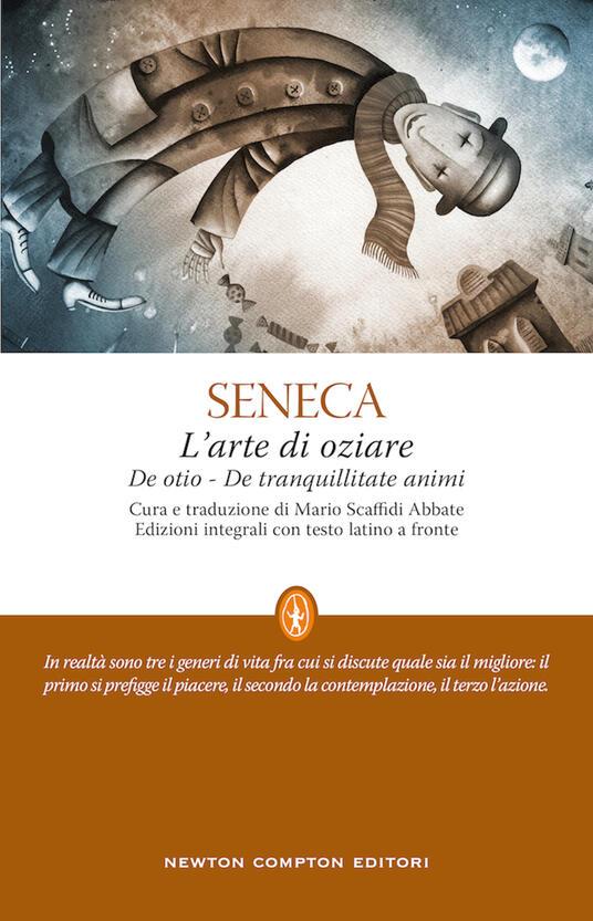 L' arte di oziare. Testo latino a fronte - Lucio Anneo Seneca - copertina