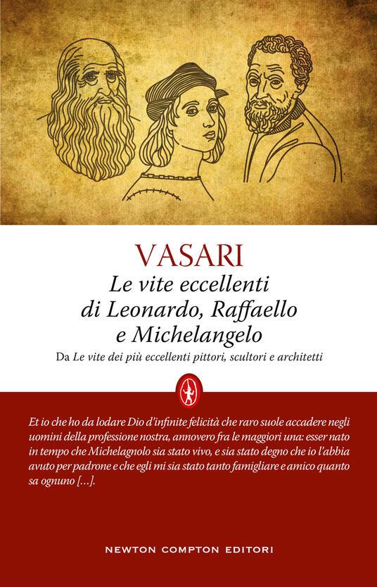 Le vite eccellenti di Leonardo, Raffaello e Michelangelo - Giorgio Vasari - copertina