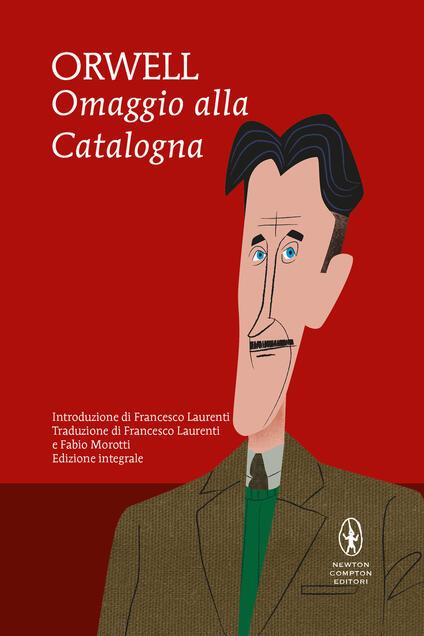 Omaggio alla Catalogna. Ediz. integrale - George Orwell - copertina