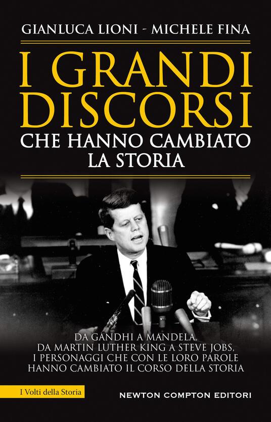I grandi discorsi che hanno cambiato la storia - Michele Fina,Gianluca Lioni - copertina