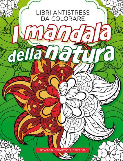Mandala della natura. Libri antistress da colorare - copertina