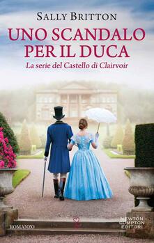Uno scandalo per il duca. La serie del Castello di Clairvoir. Vol. 1 - Valentina Legnani,Valentina Lombardi,Sally Britton - ebook