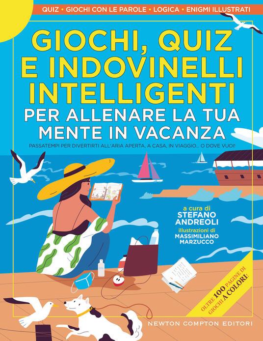 Giochi, quiz e indovinelli intelligenti per allenare la tua mente in vacanza - copertina