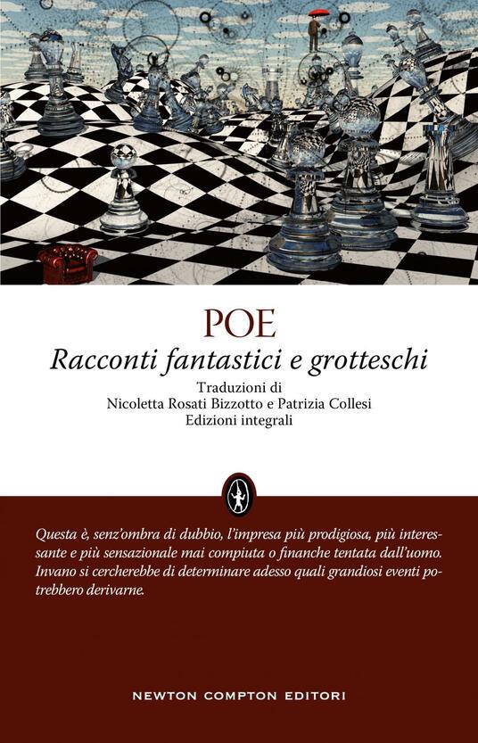 Racconti fantastici e grotteschi. Ediz. integrale - Edgar Allan Poe,Patrizia Collesi,Nicoletta Rosati Bizzotto - ebook