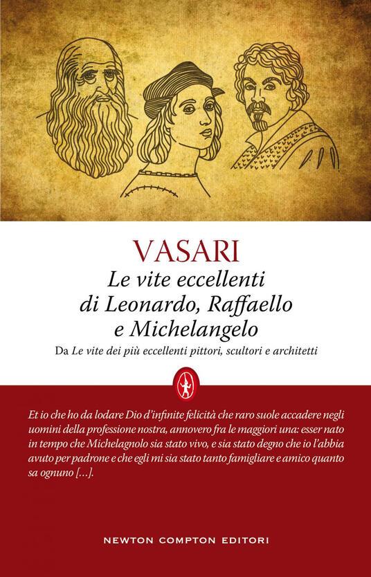 Le vite eccellenti di Leonardo, Raffaello e Michelangelo - Giorgio Vasari - ebook
