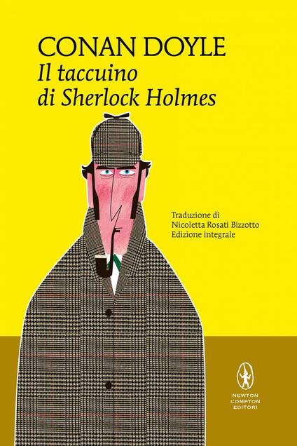 Il taccuino di Sherlock Holmes. Ediz. integrale - Arthur Conan Doyle,Nicoletta Rosati Bizzotto - ebook
