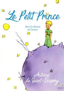 Le petit prince. Avec les dessins de l'auteur
