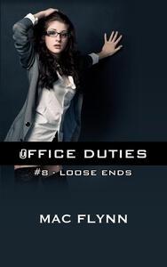 Loose Ends: Office Duties, Book 8