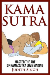 Kama sutra. Master the art of kama sutra love making