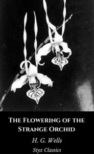 Theflowering of the strange orchid