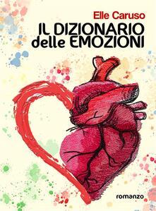 Il dizionario delle emozioni - Elle Caruso - ebook